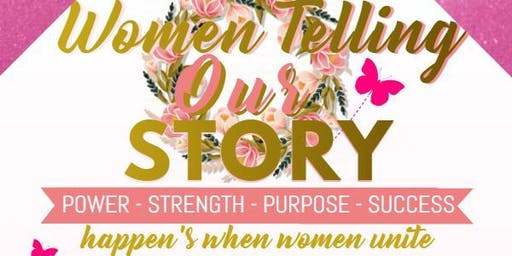 Women Telling Our Story - Power Strength Purpose Success Happens in Unity