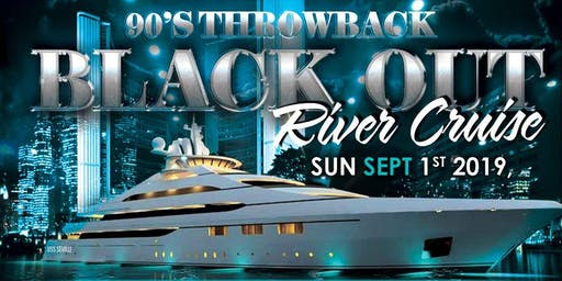 90's Throwback Blackout River Cruise