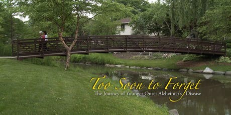 Documentary: Too Soon To Forget -  The Journey of Younger Onset A.D. tickets