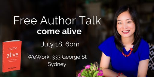 Come Alive Author Talk with Yu Dan Shi - How to live a life with more meaning and joy