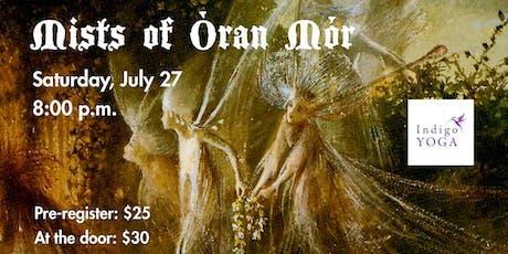 Mists of Òran Mór ~ Into the Faerielands ~ tickets