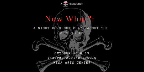 Now What?: a night of short plays about afterlife tickets
