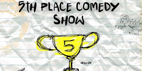 Fifth Place Comedy Show tickets
