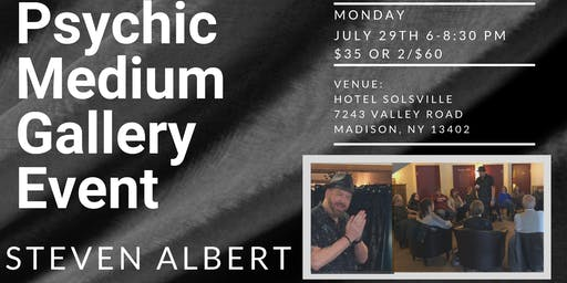 Steven Albert: Psychic Medium Gallery Event - HotelSolsville 7/29