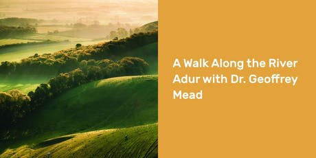 Copy of A Walk Along the River Adur with Dr. Geoffrey Mead tickets