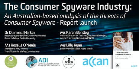 The Consumer Spyware Industry: An Australian-Based Analysis of the Threats of Consumer Spyware - Report Launch tickets