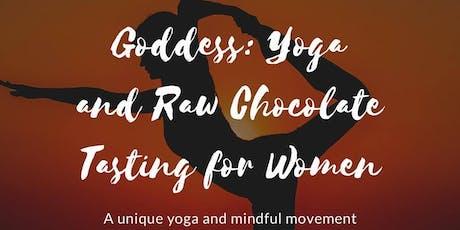 Awaken the Goddess: Yoga and Raw Chocolate Tasting for Women tickets