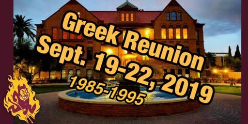 ASU Greek Reunion: Mid-Life College Bash 9/19/19 - 9/22/19-RSVP Now!!!