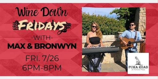 Wine Down Fridays - Max & Bronwyn