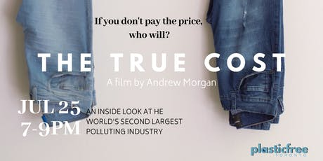 #PlasticFreeJuly Movie Night - The True Cost tickets