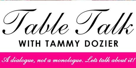 Table Talk with Tammy tickets