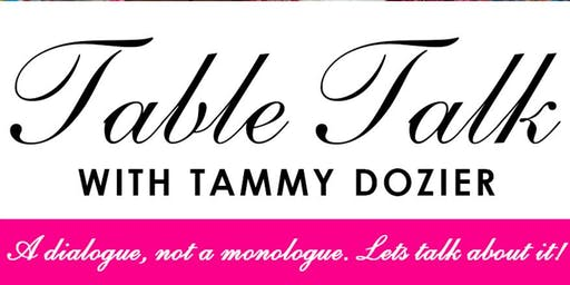 Table Talk with Tammy