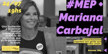 #MEP + Mariana Carbajal. Conversaciones urgentes con gente que sabe cosas. entradas