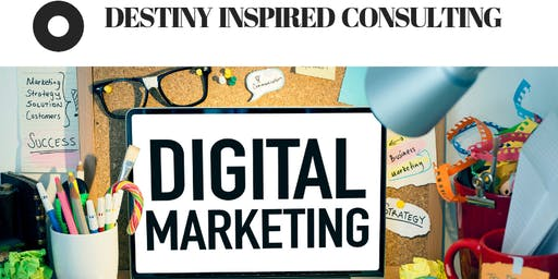 Digital Marketing Training Course by Destiny Inspired Consulting