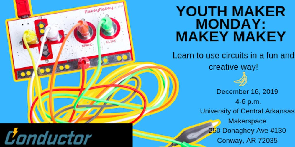 Youth Maker Monday: Makey Makey Tickets, Mon, Dec 16, 2019 ... on uca campus layout, fullerton zip code map, ualr campus map, university of houston victoria campus map, uca campus virtual, uca campus dorms, conway county arkansas township map, north central college campus map,