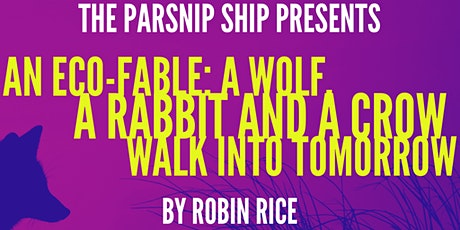 The Parsnip Ship presents AN ECO-FABLE...by Robin Rice tickets