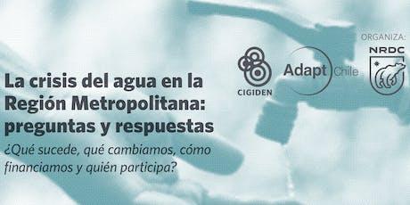 La crisis del agua en la Región Metropolitana: preguntas y respuestas entradas