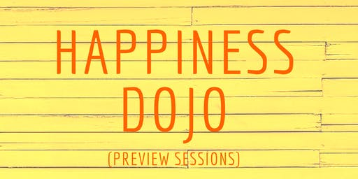 Happiness Dojo (Preview Session)