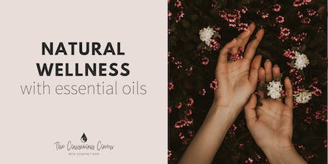 Natural Wellness with Essential Oils - ONLINE EVENT tickets
