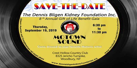 8th Annual Dennis Bligen Kidney Foundation Benefit Gala-Thursday, SEPT.19, 2019 ~MOTOWN SOUND ~ tickets