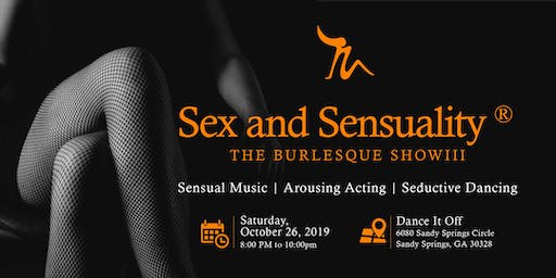 Sex and Sensuality®: The Burlesque Show III