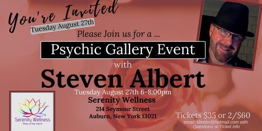 Steven Albert: Psychic Medium Gallery Event- 8/27 Serenity