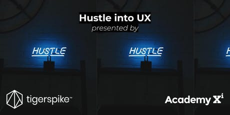 Hustle into UX tickets