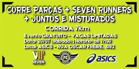 Corre Parças + Seven Runners + Juntos e misturados ingressos