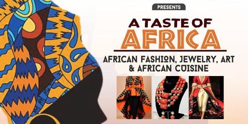 A Taste of Africa: African Fashion, Jewelry & Art Show, A Fundraising Event