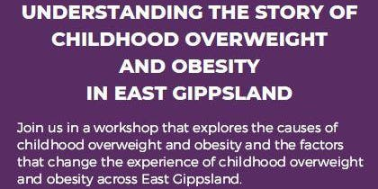 Understanding the Story of Childhood Overweight and Obesity in East Gippsland - Lakes Entrance Region