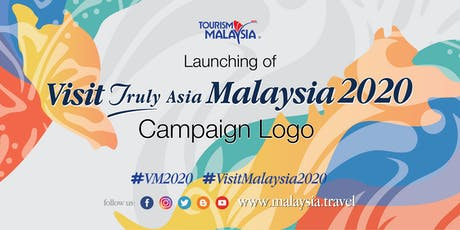 The Launching of the Visit Truly Asia Malaysia 2020 Logo tickets