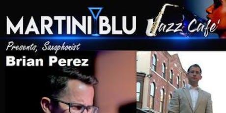 Jazz for Jazz Lovers presents, Saxophonist BRIAN PEREZ! tickets