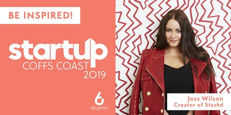 StartUp Coffs Coast 2019 | Special Guest Speaker - Jessica Wilson tickets