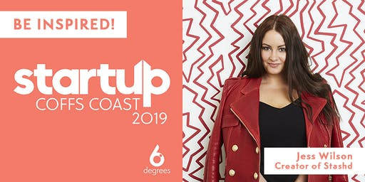 StartUp Coffs Coast 2019 | Special Guest Speaker - Jessica Wilson