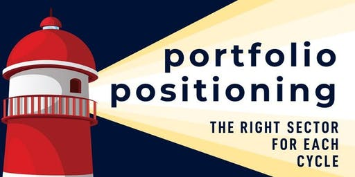 Portfolio Positioning - The Right Sector For Each Cycle