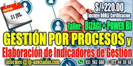 Gestión por Procesos y Elaboración de Indicadores de Gestión + Taller BIZAGI + POWER BI (24h) boletos