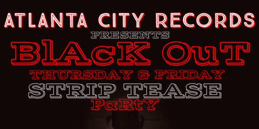 All Black BlAcK OuT Strip Tease Party