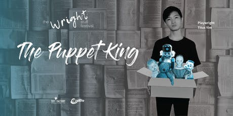 The Wright Stuff Festival - The Puppet King 玩具王 tickets