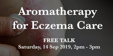Aromatherapy for Eczema Care -- Free Talk tickets