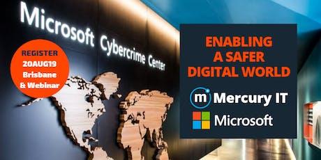 Enabling a Safer Digital World with Microsoft & Mercury IT - Brisbane & Webinar 20AUG19 tickets