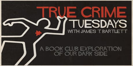 True Crime Tuesdays book club with James T. Bartlett tickets