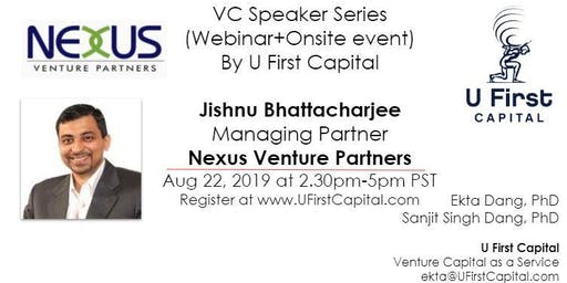 VC Speaker: Nexus Venture Partners' Managing Partner Jishnu Bhattacharjee