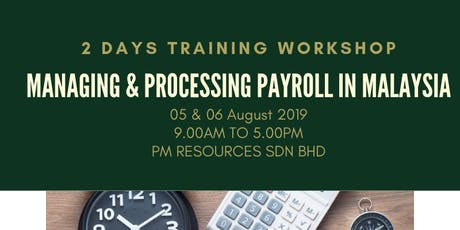 Managing & Processing Payroll in Malaysia [05 & 06 August 2019] tickets