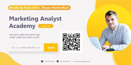 [PAID EVENT] MARKETING ANALYST ACADEMY #batch6 tickets