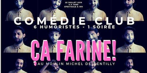 "Comédie Club ""Ça farine!"" au Moulin Michel"