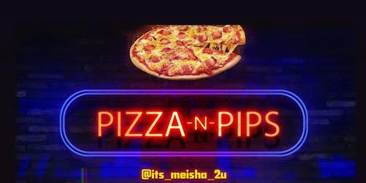 Pizza and Pips