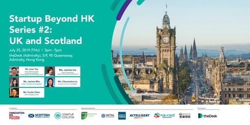 Startup Beyond HK Series #2: UK and Scotland