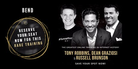 TONY ROBBINS, DEAN GRAZIOSI & RUSSELL BRUNSON (Bend) tickets