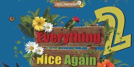 Every Thing Nice Again 2 tickets