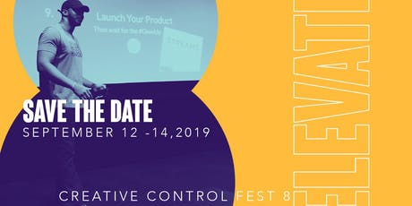 Creative Control Fest 8: Elevate! tickets